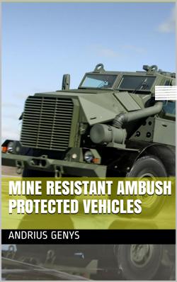 Mine Resistant Ambush Protected Vehicles